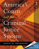 America's Courts and the Criminal Justice System, Neubauer, David W., 0534563473