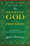 Seeking God in the Proverbs, Boyd Bailey, 061581347X