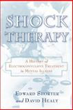 Shock Therapy : The History of Electroconvulsive Treatment in Mental Illness, , 0802093477