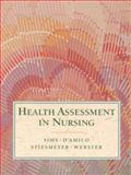 Health Assessment in Nursing, Sims, Lina K. and D'Amico, Donita, 0805373470