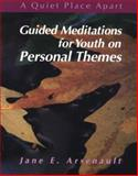 Guided Meditations for Youth on Personal Themes, Jane Aresenault and Jean Cedor, 0884893472