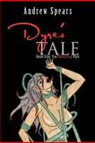 Dyre's Tale, Andrew Spears, 1466913479