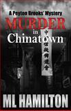 Murder in Chinatown, M. L. Hamilton, 1491043474