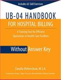 UB-04 Handbook for Hospital Billing, Without Answer Key, Birkensaw, Claudia, 1556483473