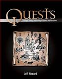 Quests : Design, Theory, and History in Games and Narratives, Howard, Jeff, 1568813473