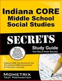Indiana Core Middle School Social Studies Secrets Study Guide : Indiana CORE Test Review for the Indiana CORE Assessments for Educator Licensure, Indiana CORE Exam Secrets Test Prep Team, 1630943479