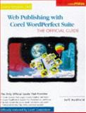 Web Publishing with Corel WordPerfect Suite 8 : The Official Guide, Hadfield, Jeff, 007882348X
