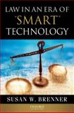 "Law in an ERA of ""Smart"" Technology, Brenner, Susan and Brenner, Susan W., 0195333489"