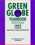 Green Globe Yearbook 1997 : Yearbook of International Cooperation on Environment and Development, , 0198233485