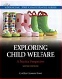 Exploring Child Welfare : A Practice Perspective Plus MySearchLab with EText, Crosson-Tower, Cynthia, 0205223486