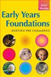 Early Years Foundations : Meeting the Challenge, Janet Moyles, 0335223486