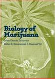The Biology of Marijuana : From Gene to Behaviour, , 041527348X
