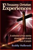 Awesome Christian Experiences, Buddy Holbrook, 0595153488