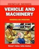 Rescue Series : Vehicle Rescue: Awareness, Operations, and Technician, Reimer, Michael T., 0763763489