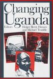 Changing Uganda : The Dilemmas of Structural Adjustment and Revolutionary Change, Michael Twaddle, 085255348X