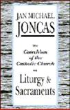 The Catechism of the Catholic Church on Liturgy and Sacraments, John Michael Joncas, 0893903485