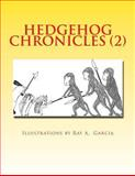 Hedgehog Chronicles (2), Suzanne and Adrienne Kehde, 1492853488