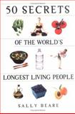50 Secrets of the World's Longest Living People, Sally Beare, 1569243484