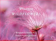 Wisconsin Wildflowers, Raymond Reed Hardy, 1934553484