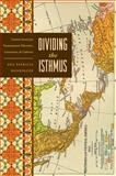 Dividing the Isthmus : Central American Transnational Histories, Literatures, and Cultures, Rodríguez, Ana Patricia, 0292723482