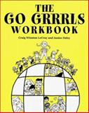 The Go Grrrls Workbook, LeCroy, Craig Winston and Daley, Janice M., 0393703487