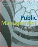 Public Management : A Three-Dimensional Approach, Hill, Carolyn J. and Lynn, Laurence E., Jr., 0872893480