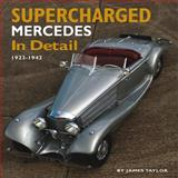 Supercharged Mercedes in Detail, James Taylor, 1906133484