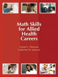 Math Skills for Allied Health Careers, Timmons, Daniel L. and Johnson, Catherine W., 0131713485