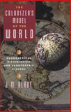 The Colonizer's Model of the World, J. M. Blaut, 0898623480