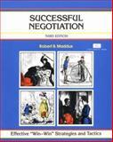 "Successful Negotiation : Effective ""Win-Win"" Strategies and Tactics, Robert B. Maddux, 1560523484"