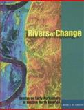 Rivers of Change : Essays on Early Agriculture in Eastern North America, Smith, Bruce D., 0817353488