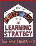 The Portfolio As a Learning Strategy, Carol Porter and Janell Cleland, 086709348X