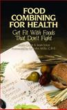 Food Combining for Health, Doris Grant and Jean Joice, 0892813482