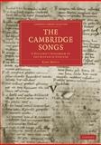 The Cambridge Songs : A Goliard's Songbook of the Eleventh Century, Breul, Karl, 1108003486