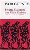 Severn and Somme and War's Embers, Gurney, Ivor and Thornton, Ronald K., 1857543483