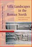 Villa Landscapes in the Roman North : Economy, Culture and Lifestyles, , 9089643486