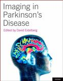 Imaging in Parkinson's Disease, Eidelberg, David, 0195393481