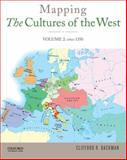 Mapping the Cultures of the West, Volume Two, Backman, Clifford R., 0199973482