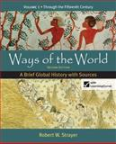 Ways of the World : A Brief Global History with Sources, Strayer, Robert W., 0312583486