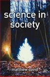 Science in Society, David, Matthew, 0333993489