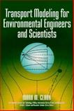 Transport Modeling for Environmental Engineers and Scientists, Clark, Mark M., 047112348X