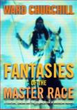 Fantasies of the Master Race, Ward Churchill, 0872863484