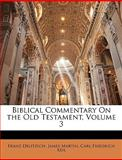 Biblical Commentary on the Old Testament, Franz Delitzsch and James Martin, 114210348X