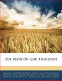 Zur Religion und Theologie, Johann Gottfried Herder and Christian Gottlob Heyne, 1142723488