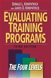 Evaluating Training Programs, Donald L. Kirkpatrick and James D. Kirkpatrick, 1576753484