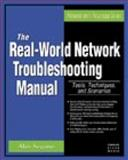 The Real-World Network Troubleshooting Manual : Tools, Techniques, and Scenarios, Sugano, Alan, 1584503483
