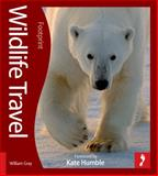 Wildlife Travel, William Gray, 1907263489