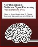 New Directions in Statistical Signal Processing : From Systems to Brains, , 0262083485