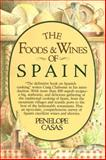 The Foods and Wines of Spain, Penelope Casas, 0394513487