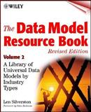 The Data Model Resource Book : A Library of Universal Data Models by Industry Types, Silverston, Len, 0471353485